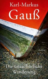 Buchcover Karl-Markus Gauss - Die unaufhörliche Wanderung