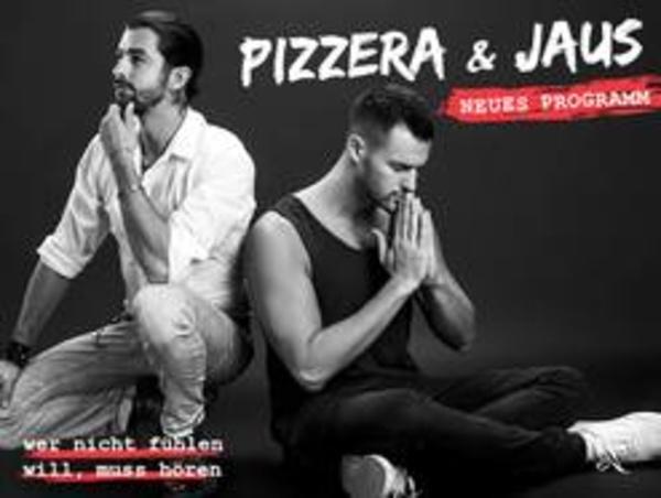 Pizzera & Jaus - wer nicht fühlen will, muss hören - ERSATZTERMINE für 03.11. bis 05.11.2020