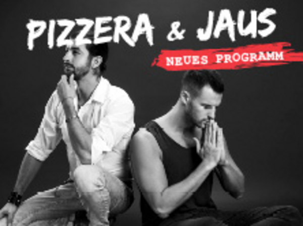 Pizzera & Jaus - wer nicht fühlen will, muss hören - ERSATZTERMIN für 3. Juni 2020